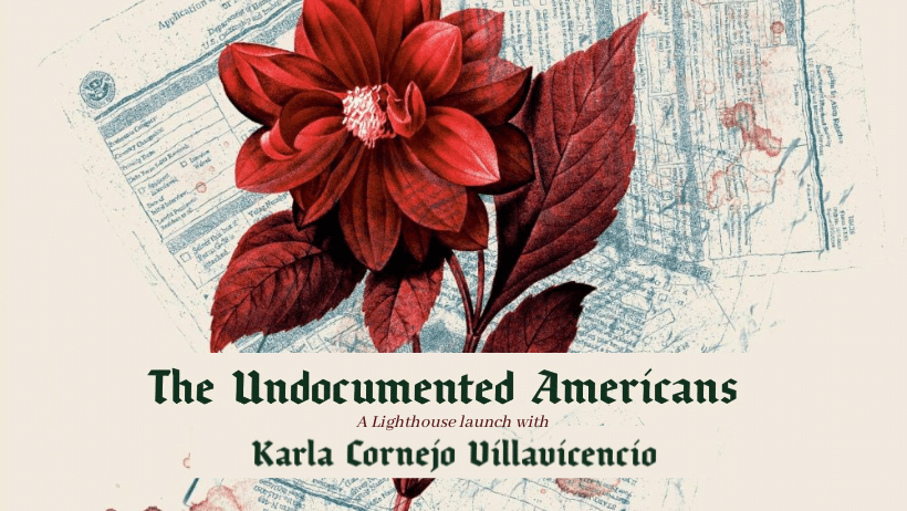 No Human Is Illegal: Telling the Stories of Undocumented America, with Karla Cornejo Villavicencio & Leah Cowan