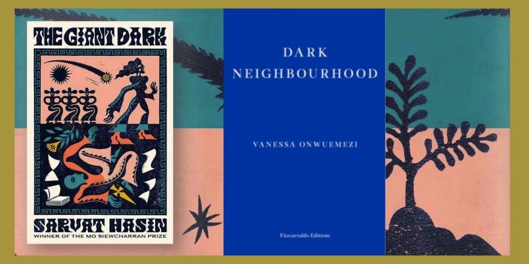 image for event: The Giant Dark / Dark Neighbourhood : Dazzling new fiction