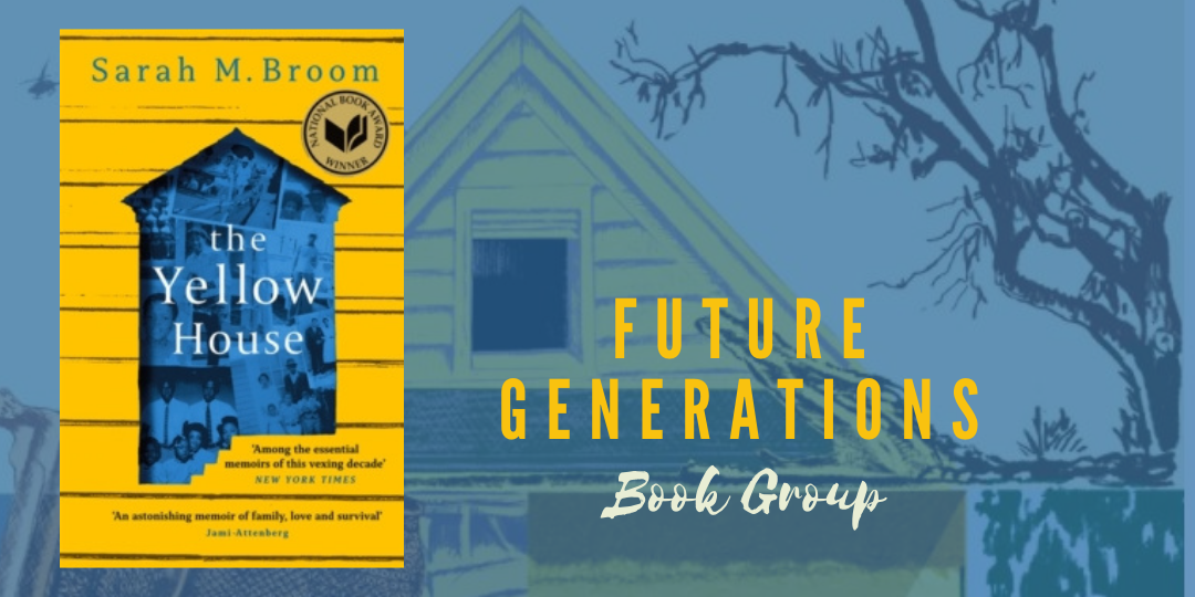 The Future Generations Book Group: The Yellow House, with null