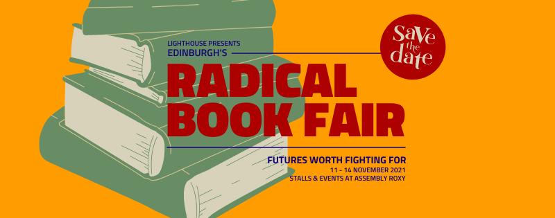 image for event: Edinburgh's Radical Book Fair: Futures Worth Fighting For