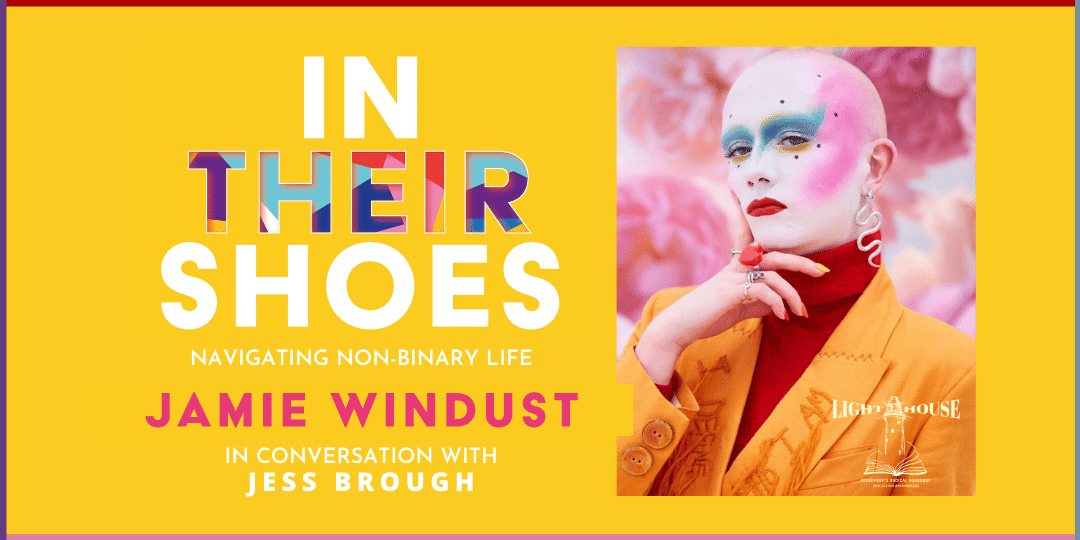 In Their Shoes: Jamie Windust on navigating nonbinary life, with Jamie Windust