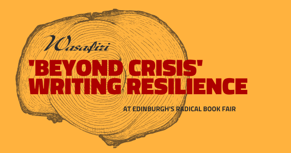 'Beyond Crisis' writing resilience - a Wasafiri writing workshop, with Jessica Gaitán Johannesson