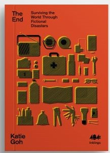 Image for The End : Surviving the World Through Fictional Disasters