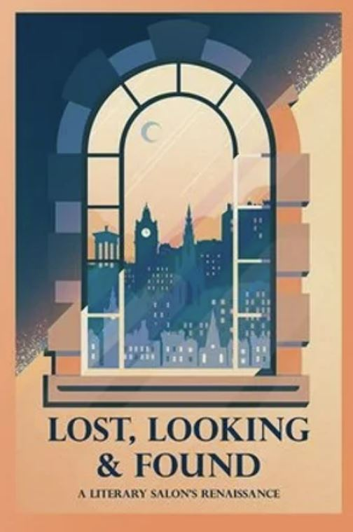Cover for: Lost, Looking & Found: A literary Salon's Renaissance